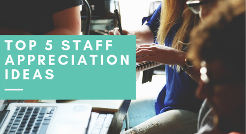 Top 5 Staff Appreciation Ideas