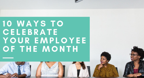 10 Ways to Celebrate Your Employee of the Month