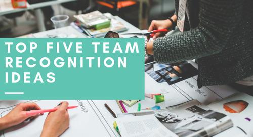 Top Five Team Recognition Ideas