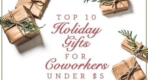 Top Ten Holiday Gifts for Coworkers Under $5