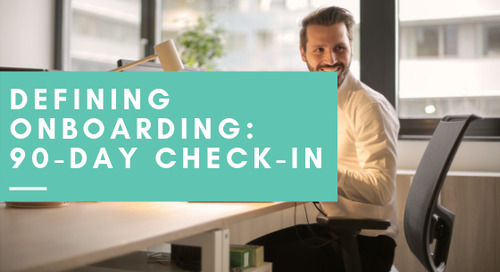 Defining Onboarding: 90-Day Check-In
