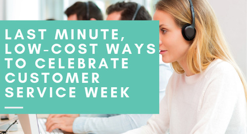 Last Minute, Low-Cost Ways to Celebrate Customer Service Week