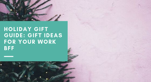 Holiday Gift Guide: Gift Ideas for Your Work BFF