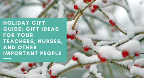 Holiday Gift Guide: Gift Ideas for Your Teachers, Nurses, and Other Important People