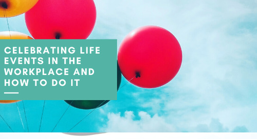 Celebrating Life Events in the Workplace and How to Do It