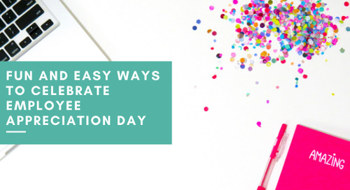 Fun and Easy Ways to Celebrate Employee Appreciation Day