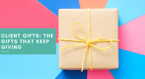 Client Gifts: The Gifts That Keep Giving