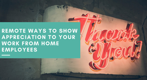Remote Ways to Show Appreciation to Your Work From Home Employees