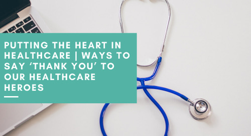 Putting the Heart in Healthcare | Ways to Say 'Thank You' to Our Healthcare Heroes
