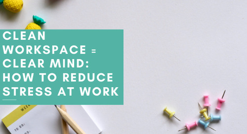 Clean Workspace = Clear Mind: How to Reduce Stress at Work