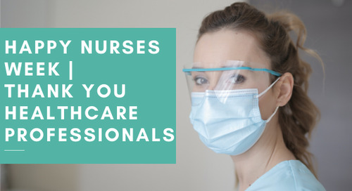 Happy Nurses Week | Thank You Healthcare Professionals