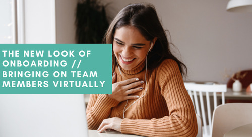The New Look of Onboarding // Bringing on Team Members Virtually