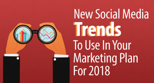 5 New Social Media Trends To Use In Your Marketing Plan For 2018