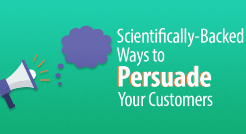 6 Scientifically-Backed Ways to Persuade Your Customers