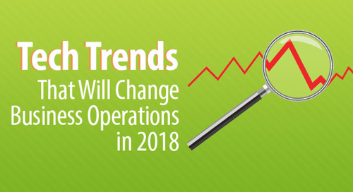 Three Tech Trends That Will Change Business Operations in 2018