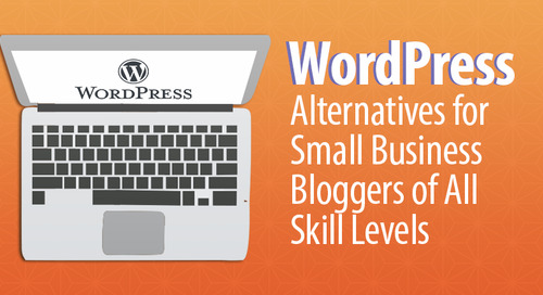 8 WordPress Alternatives for Small Business Bloggers of All Skill Levels