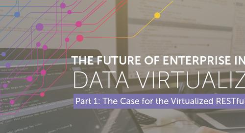 Ushering in the New Era of Enterprise Integration: Data Virtualization