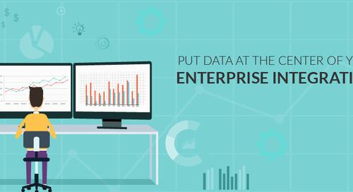 Webinar Recap: Put Data at the Center of Your Enterprise Integration Strategy