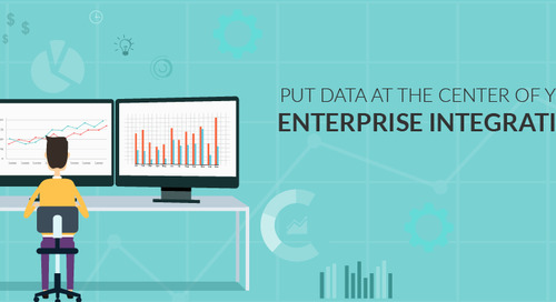 Webinar Recap: Put Data at the Center of Your Enterprise Integration Strategy