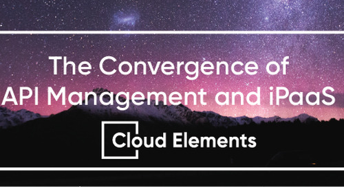 The Convergence of API Management and iPaaS. Are you ready?