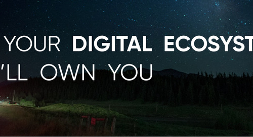 Own Your Digital Ecosystem, or It'll Own You