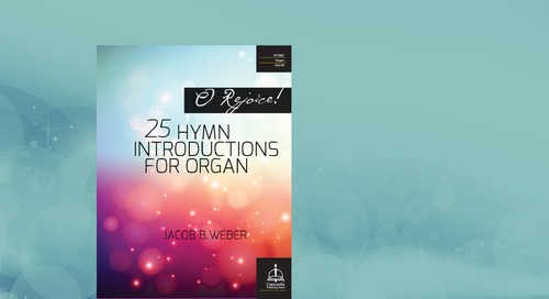 Music of the Month: O Rejoice! 25 Hymn Introductions for Organ