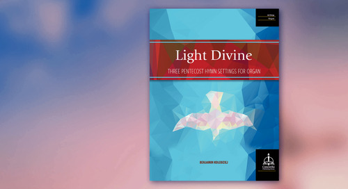 Music of the Month: Light Divine: Three Pentecost Hymn Settings for Organ