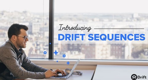 Introducing Drift Sequences – Sales Email That Actually Helps Customers Buy