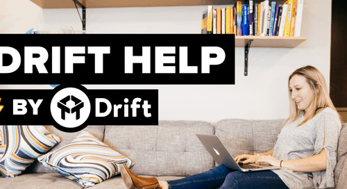 Introducing Drift Help: Deliver 24/7 Conversational Support On Your Website