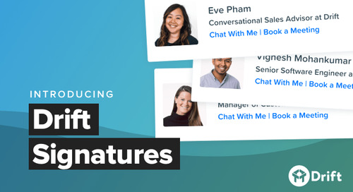 Introducing Drift Signatures: Build Your Brand, Drive Traffic to Your Website, and Get Your Team on the Same Page In Minutes