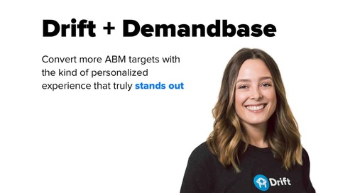 Drift ABM + Demandbase Scales with Personalized Real Time Conversations