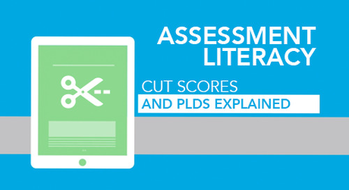 [Assessment Literacy Video Series] Cut Scores and PLDs Explained