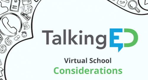 [Talking Ed] 6 Things to Consider When Partnering with a Virtual School