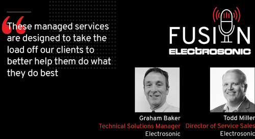 How Are Electrosonic's Managed Services Crafted For You? (New Podcast)