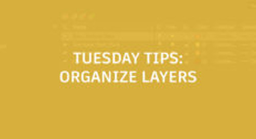Search & Rescue – Find and Organize Your Layers Quickly: Tuesday Tips With Brandon