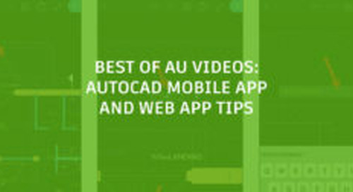 Best of AU Videos: Tips for AutoCAD Mobile App and Web App