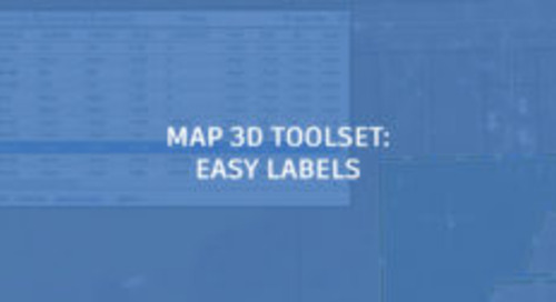 Easy Labels: How to Automate Labeling With the Map 3D Toolset