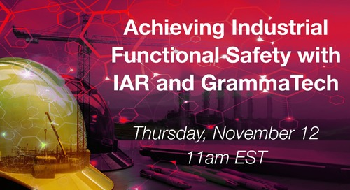 Webinar Recording - Achieving Industrial Functional Safety with IAR and GrammaTech
