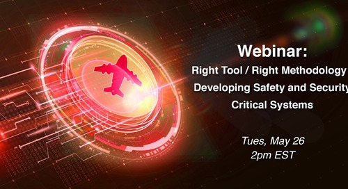 Webinar Recording -Right Tool, Right Methodology: Developing Safety and Security Critical Systems (with AFuzion)