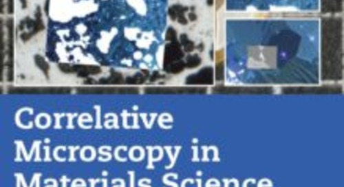 Correlative Microscopy in Materials Science (Second Edition)