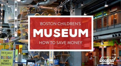 How to Save Money at The Boston Children's Museum