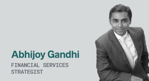 Rethinking The Financial Services Value Chain: A Q&A With Abhijoy Gandhi