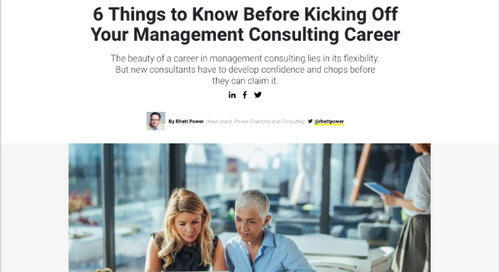 6 Things to Know Before Kicking Off Your Management Consulting Career