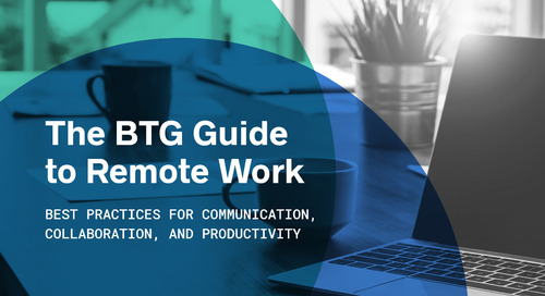 BTG Guide to Remote Work