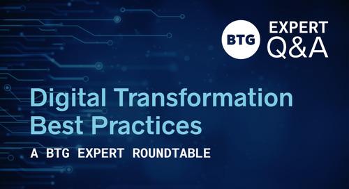 Digital Transformation Best Practices: A BTG Expert Roundtable