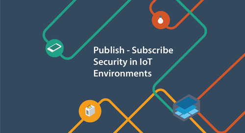 Publish-Subscribe Security in IoT Environments