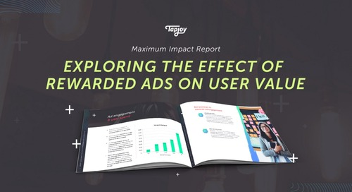 Tapjoy Study Finds the More Ads an App User Completes, the Higher their Engagement, Retention and Spend Metrics Soar