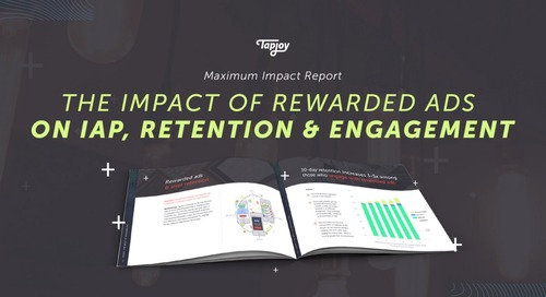 Maximum Impact Report: Users who engage with rewarded ads 4.5x more likely to make in-app purchase