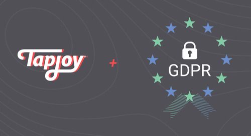 GDPR Talked, Tapjoy Listened!