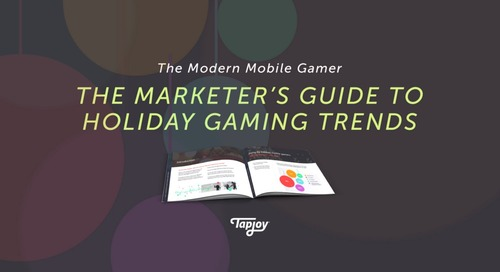 The Modern Mobile Gamer: A Marketer's Guide to Holiday Gaming Trends
